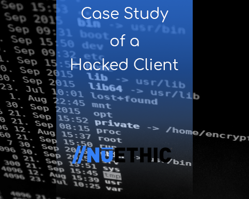 Case Study of a Hacked Client